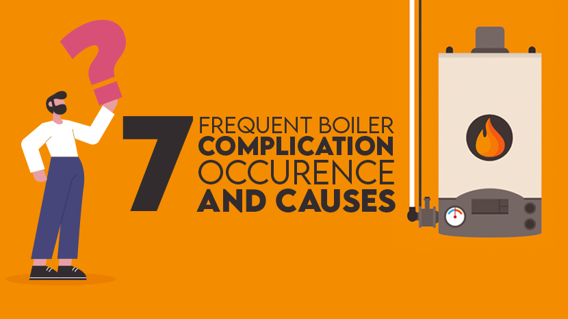 7 FREQUENT BOILER COMPLICATION OCCURENCE AND CAUSES